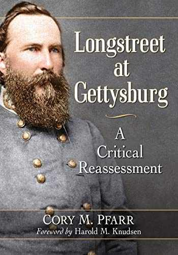 9781476674049-1476674043-Longstreet at Gettysburg: A Critical Reassessment