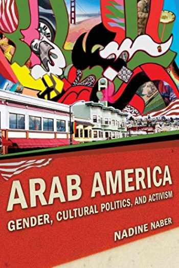 9780814758878-0814758878-Arab America: Gender, Cultural Politics, and Activism (Nation of Nations, 13)