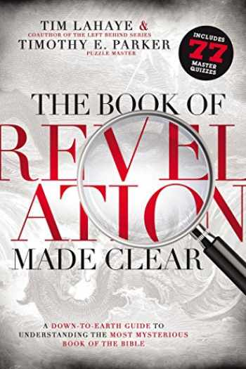 9780529116901-0529116901-The Book of Revelation Made Clear (International Edition): A Down-To-Earth Guide to Understanding the Most Mysterious Book of the Bible