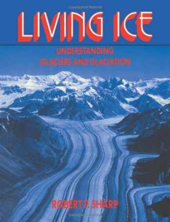9780521407403-0521407400-Living Ice: Understanding Glaciers and Glaciation