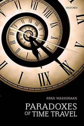 9780198793335-0198793332-Paradoxes of Time Travel