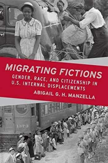 9780814254608-0814254608-Migrating Fictions: Gender, Race, and Citizenship in U.S. Internal Displacements