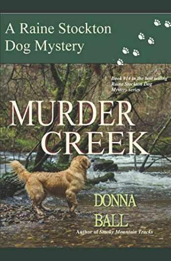 9780996561099-0996561099-Murder Creek (Raine Stockton Dog Mysteries)