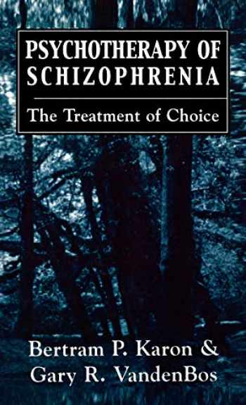 9780876684443-0876684444-Psychotherapy of Schizophrenia: The Treatment of Choice
