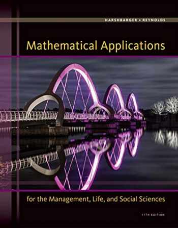 9781305108042-1305108043-Mathematical Applications for the Management, Life, and Social Sciences