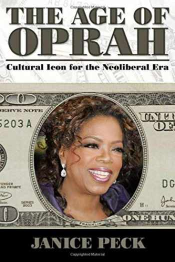 9781594514692-1594514690-Age of Oprah: Cultural Icon for the Neoliberal Era (Media and Power)