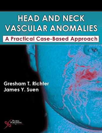 9781597565462-1597565466-Head and Neck Vascular Anomalies: A Practical Case-Based Approach