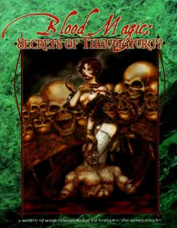 9781565042469-1565042468-Blood Magic: Secrets of Thaumaturgy (Vampire: The Masquerade)