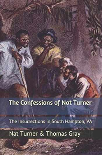9781688012417-1688012419-The Confessions of Nat Turner: The Insurrections in South Hampton, VA