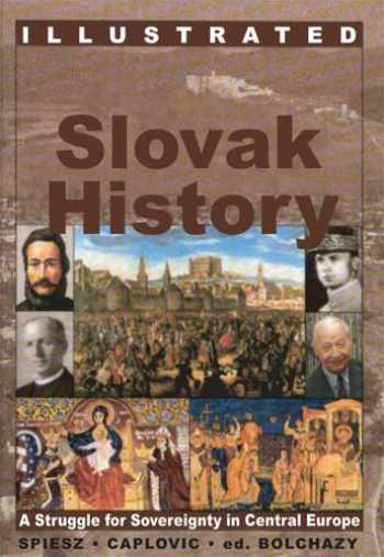 9780865164260-0865164266-Illustrated Slovak History: A Struggle for Sovereignty in Central Europe