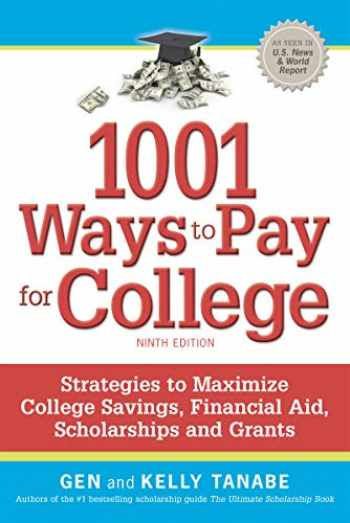 9781617601491-1617601497-1001 Ways to Pay for College: Strategies to Maximize Financial Aid, Scholarships and Grants