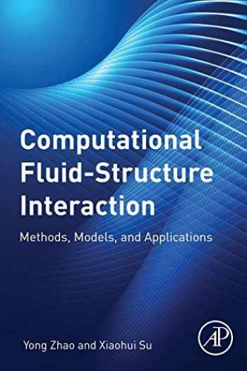 9780128147702-0128147709-Computational Fluid-Structure Interaction: Methods, Models, and Applications