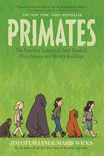 9781250062932-1250062934-Primates: The Fearless Science of Jane Goodall, Dian Fossey, and Biruté Galdikas