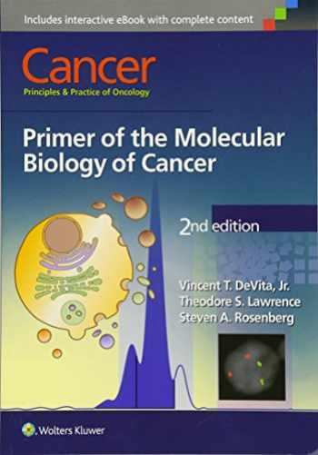 9781496310637-1496310632-Cancer: Principles & Practice of Oncology: Primer of the Molecular Biology of Cancer
