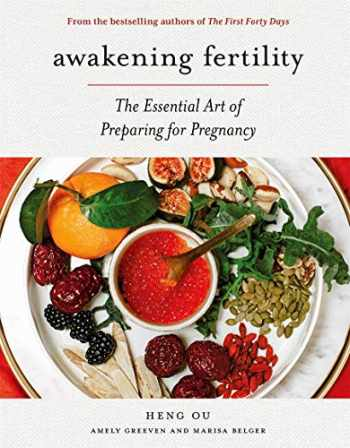 9781419743849-1419743848-Awakening Fertility: The Essential Art of Preparing for Pregnancy by the Authors of the First Forty Days