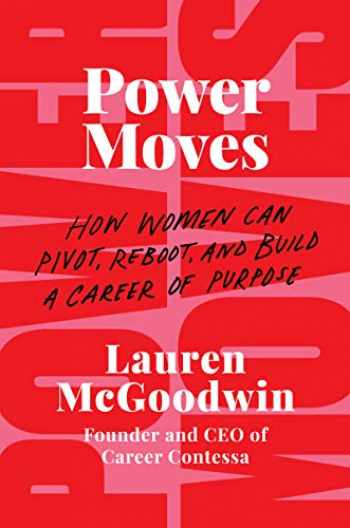 9780062909190-0062909193-Power Moves: How Women Can Pivot, Reboot, and Build a Career of Purpose