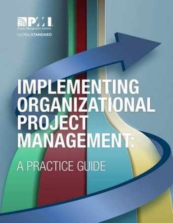 9781628250350-1628250356-Implementing Organizational Project Management: A Practice Guide