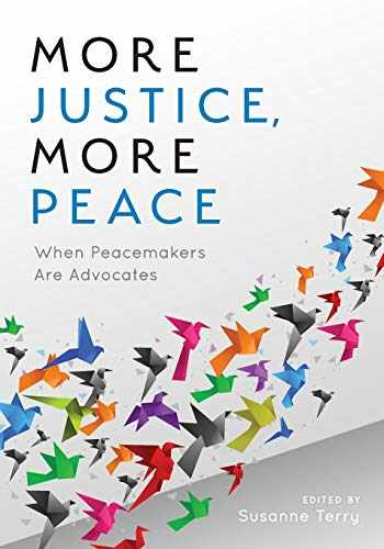 9781538132951-1538132958-More Justice, More Peace: When Peacemakers Are Advocates (The ACR Practitioner's Guide Series)
