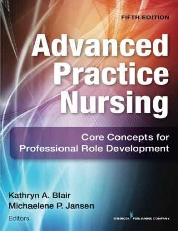 9780826172518-0826172512-Advanced Practice Nursing: Core Concepts for Professional Role Development