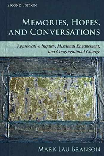 9781566997836-1566997836-Memories, Hopes, and Conversations: Appreciative Inquiry, Missional Engagement, and Congregational Change