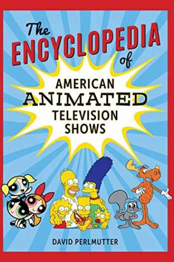 9781538103739-1538103737-The Encyclopedia of American Animated Television Shows