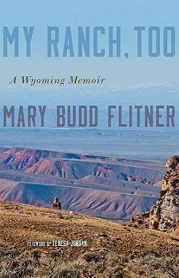9780806160580-0806160586-My Ranch, Too: A Wyoming Memoir