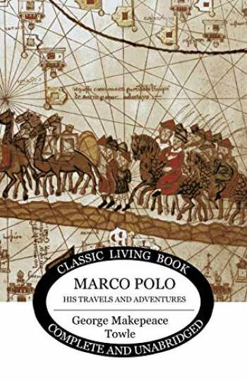 9781925729221-1925729222-Marco Polo: his travels and adventures.