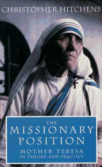 9781859849293-1859849296-The Missionary Position: Mother Teresa in Theory and Practice
