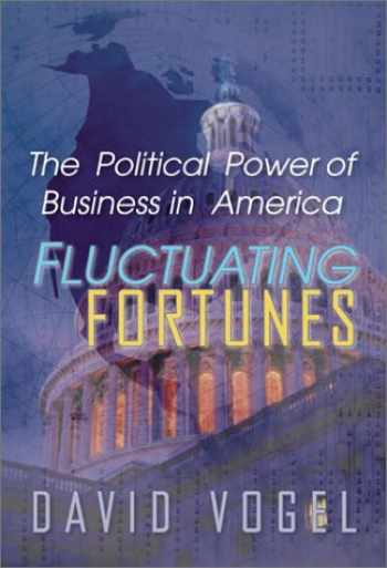 9781587981692-1587981696-Fluctuating Fortunes: The Political Power of Business in America