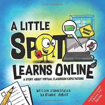 9781951287375-1951287371-A Little SPOT Learns Online: A Story About Virtual Classroom Expectations