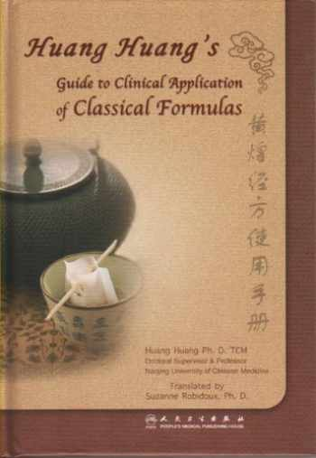 9787117135030-7117135034-Huang Huang's Guide to Clinical Application of Classical Formulas
