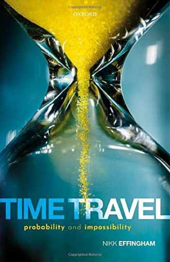 9780198842507-0198842503-Time Travel: Probability and Impossibility