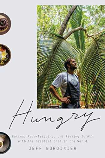9781524759643-1524759643-Hungry: Eating, Road-Tripping, and Risking It All with the Greatest Chef in the World