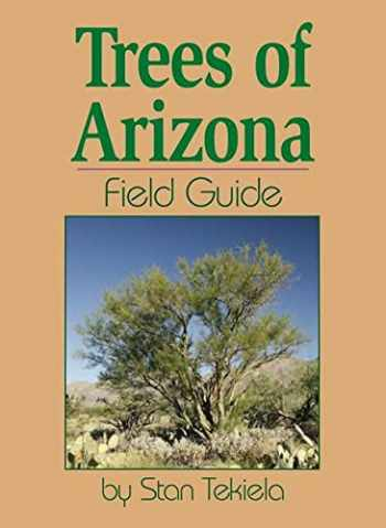 9781591930761-1591930766-Trees of Arizona Field Guide (Tree Identification Guides)