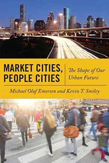 9781479800261-1479800260-Market Cities, People Cities: The Shape of Our Urban Future