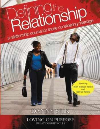 9780983389507-0983389500-Defining the Relationship: A Relationship Course for Those Considering Marriage
