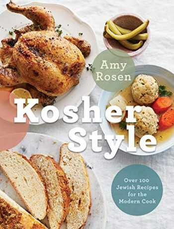 9780525609889-0525609881-Kosher Style: Over 100 Jewish Recipes for the Modern Cook
