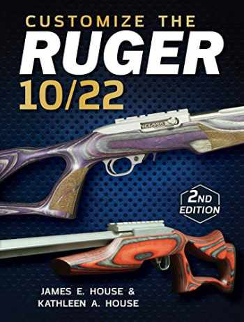 9781440245503-1440245509-Customize the Ruger 10/22