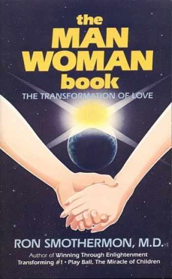 9780932654090-0932654096-Man-Woman Book: The Transformation of Love