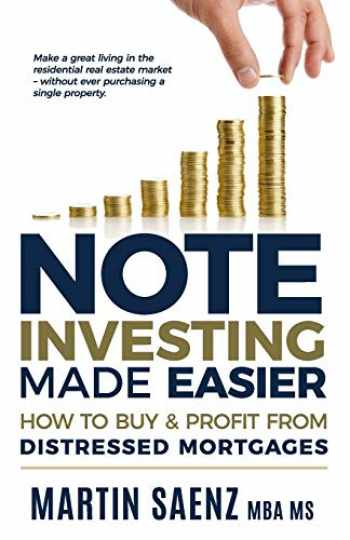 9781546664314-1546664319-Note Investing Made Easier: How To Buy And Profit From Distressed Mortgages