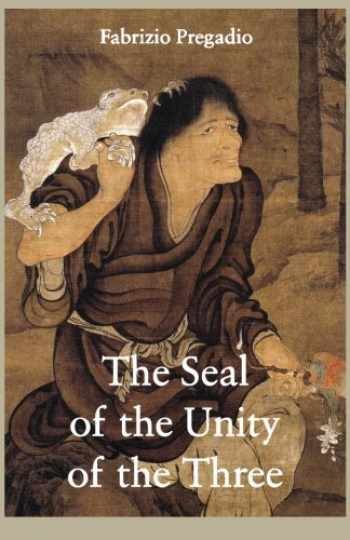 9780984308286-0984308288-The Seal of the Unity of the Three: A Study and Translation of the Cantong qi, the Source of the Taoist Way of the Golden Elixir