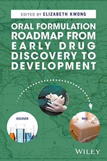 9781118907337-1118907337-Oral Formulation Roadmap from Early Drug Discovery to Development
