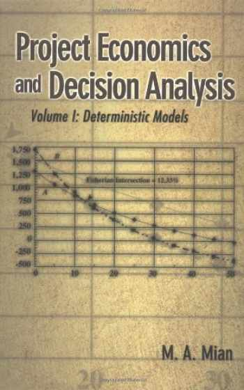 9780878148196-0878148191-Project Economics and Decision Analysis: Volume 1: Deterministic Models