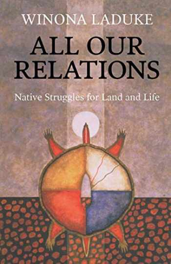 9781608466290-1608466299-All Our Relations: Native Struggles for Land and Life