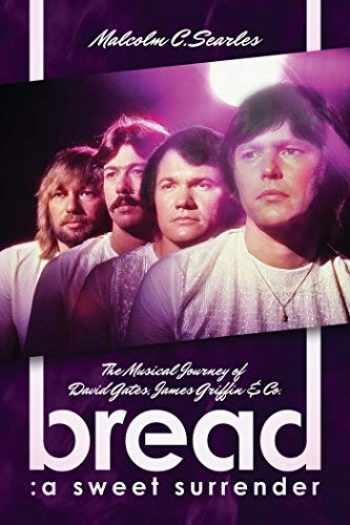 9781642933246-1642933244-Bread: A Sweet Surrender: The Musical Journey of David Gates, James Griffin & Co.