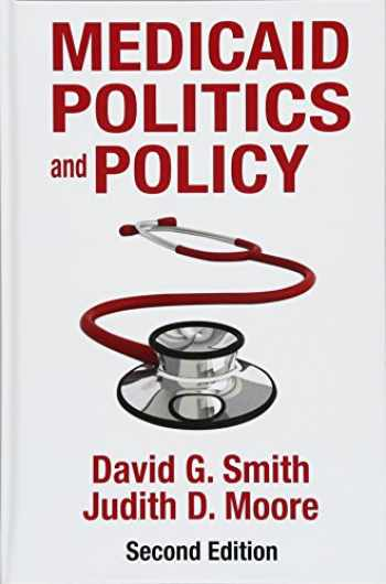 9781412856744-1412856744-Medicaid Politics and Policy