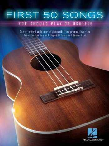 9781495031120-1495031128-First 50 Songs You Should Play on Ukulele