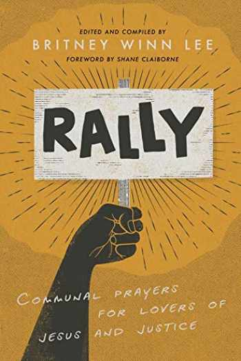9781935205319-1935205315-Rally: Communal Prayers for Lovers of Justice and Jesus