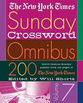 9780312309503-0312309503-The New York Times Sunday Crossword Omnibus Volume 7: 200 World-Famous Sunday Puzzles from the Pages of The New York Times