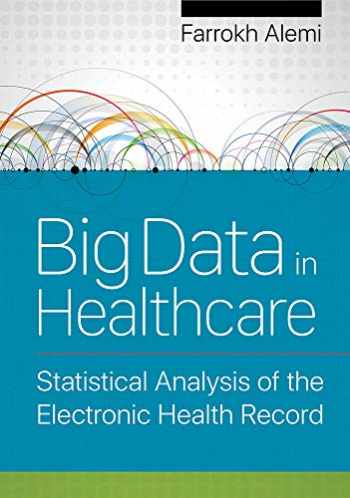 9781640550636-1640550631-Big Data in Healthcare (Statistical Analysis of the Electronic Health Record)